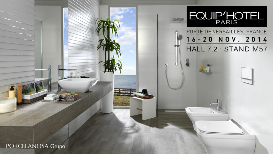 PORCELANOSA Group will be at Equip'hotel 2014, from the 16th to the 20th of November in Paris