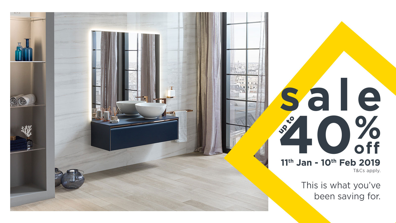SALE up to 40% off: 11th January to 10th February