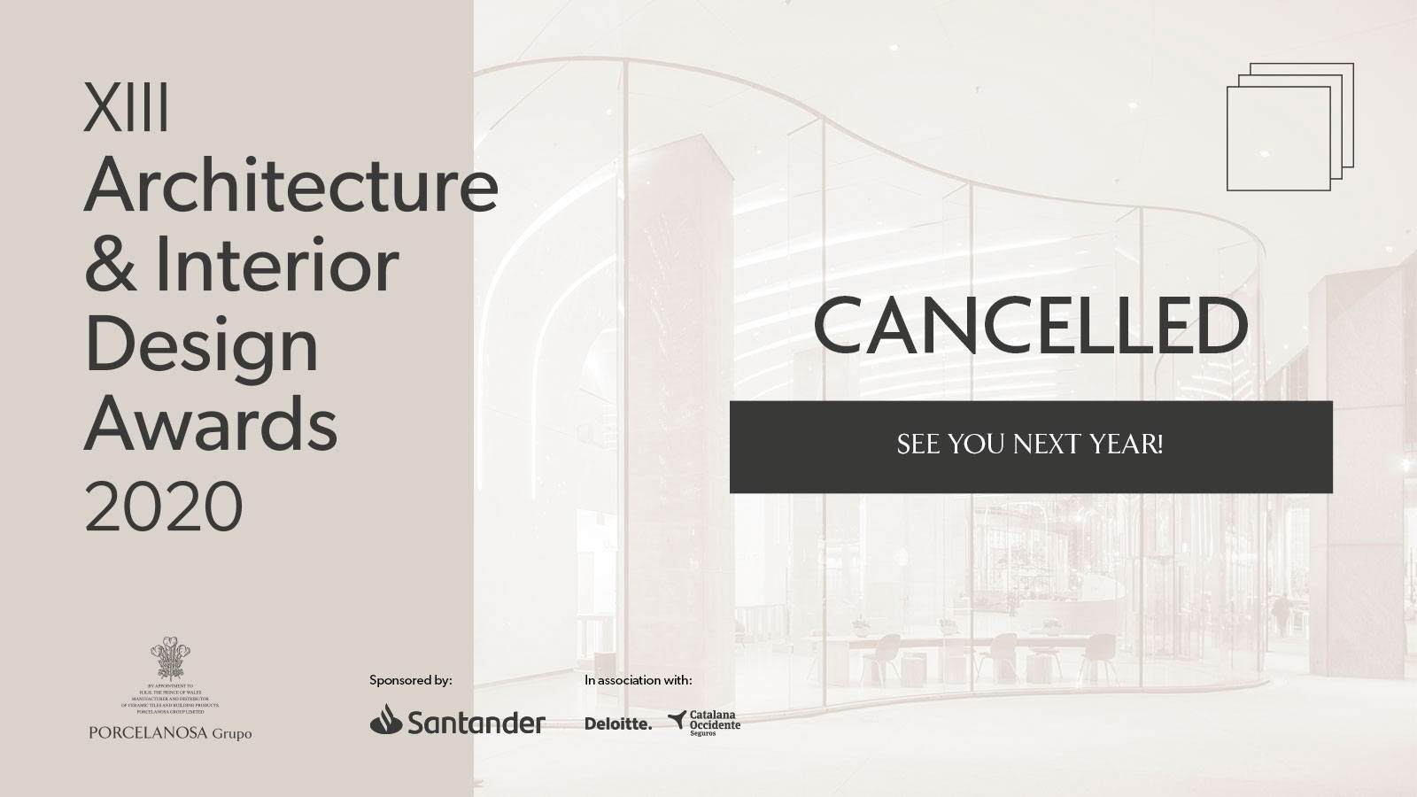 PORCELANOSA THIRTEENTH ARCHITECTURE AND INTERIOR DESIGN AWARDS CANCELLED