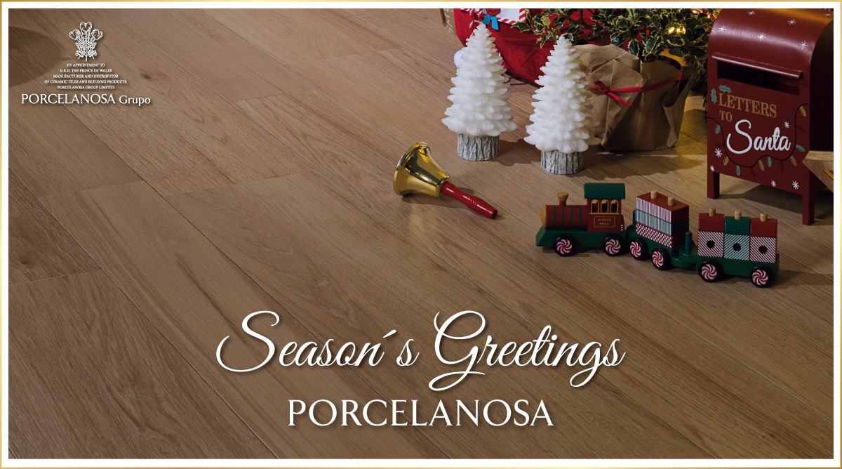PORCELANOSA Group wishes you a happy (and safe) holiday season